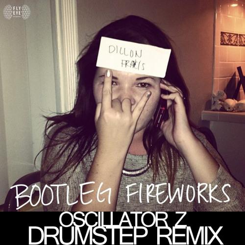 Dillon Francis - Bootleg Fireworks (Oscillator Z Remix) FREE DL