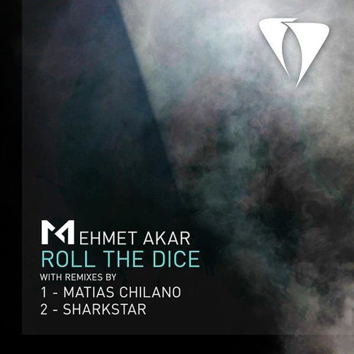 Mehmet Akar - Roll The Dice (Original,Matias Chilano,Sharkstar Mixes)
