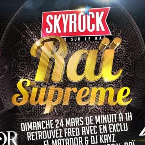 Skyrock - Rai Supreme 25/03/13