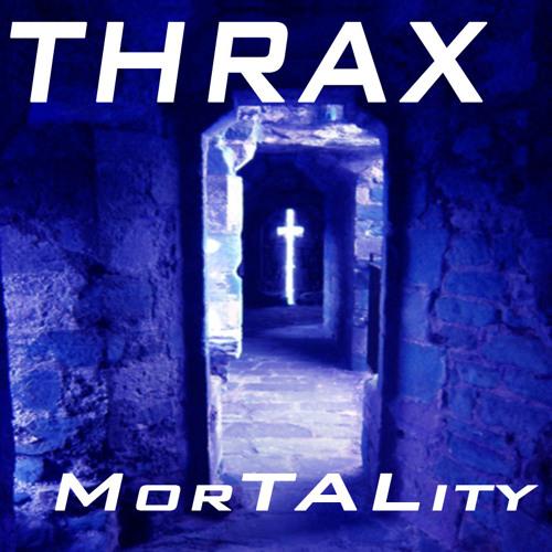 Thrax - MorTALity