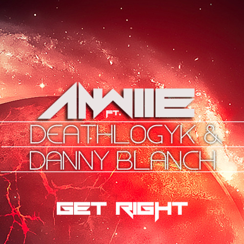 Aawiie Ft. DeathLogyk & Danny Blanch - Get Right