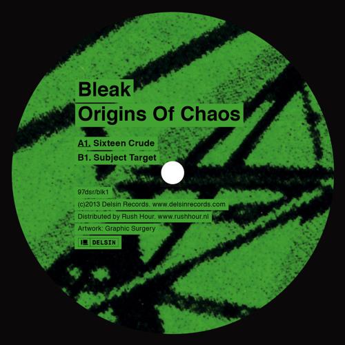 BLEAK - Subject Target - Origins Of Chaos - Delsin Records
