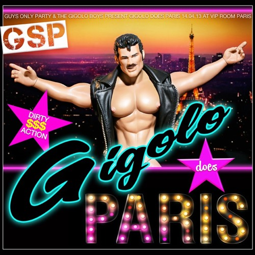 * GIGOLO does PARIS * 14.04.2013 - DJ GSP