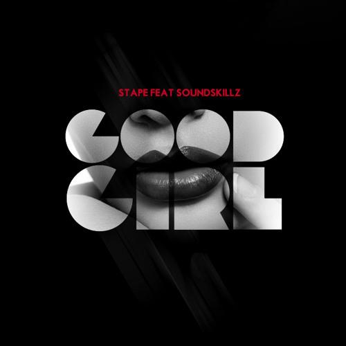 Stape - Good Girl feat. Soundskillz (produced by Soundskillz)