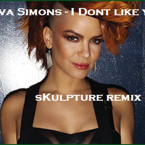 Eva Simons - I Dont Like You (sKulpture remix) [DUBSTEP] FREE DOWNLOAD