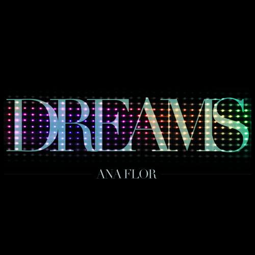 DREAMS   DJ ANA FLOR