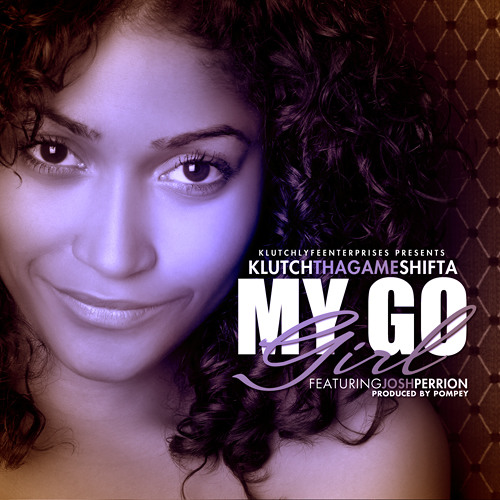 My Go Girl ft. Josh Perrion (Produced by Pompey)