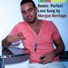 Morgan Heritage-Perfect Love Song (TMDtheProducer Remix)