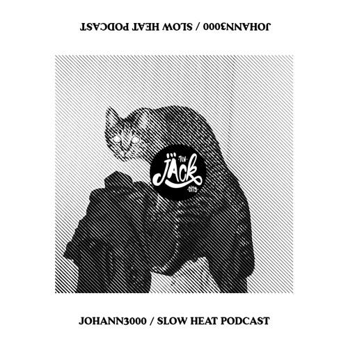 johann3000 - slow heat podcast