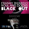 Franky Rizardo-Blackout VS Show me love (Franky & Nigel Dj Bootleg)
