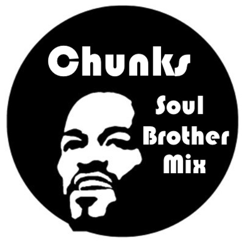 Chunks Soul Brother Mix