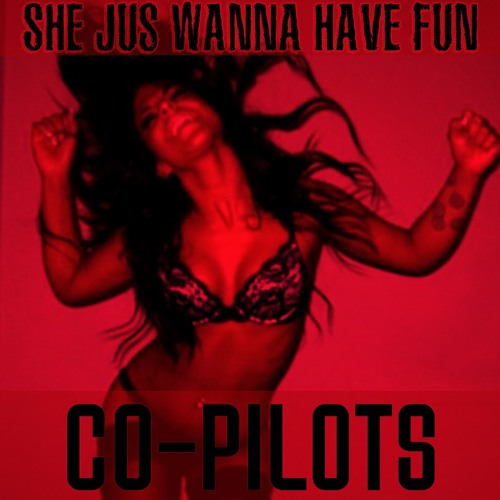 Co Pilots - She Just Wanna (Prod. By 5Star Beatz)
