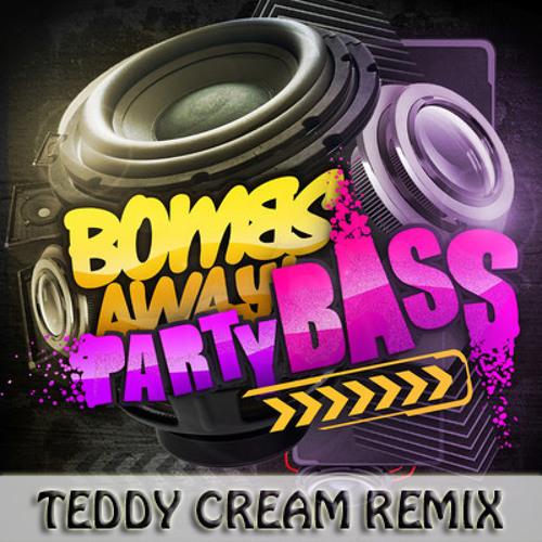 Bombs Away - Party Bass (Teddy Cream Remix)