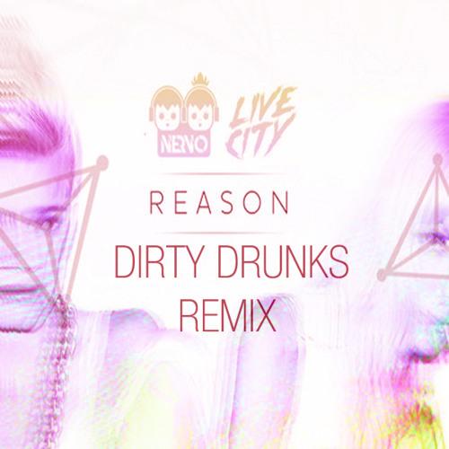 Nervo & Hook N' Sling - Reason (Dirty Drunks Remix)