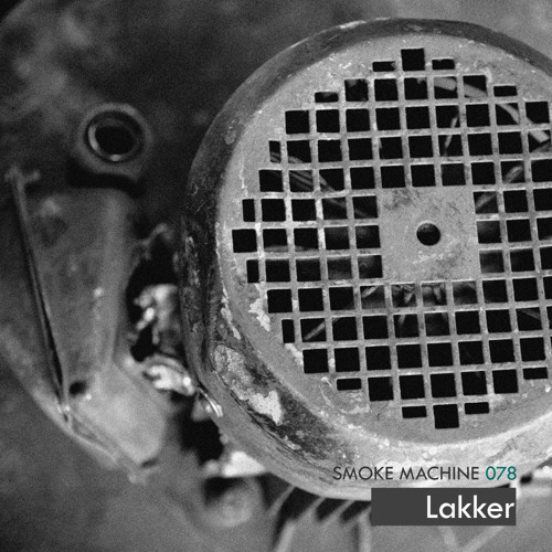 Smoke Machine Podcast 078 Lakker