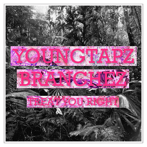 Young Tapz - Treat You Right (Prod. Branchez) [Free Download]