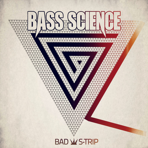 Bass Science - Bad Strip