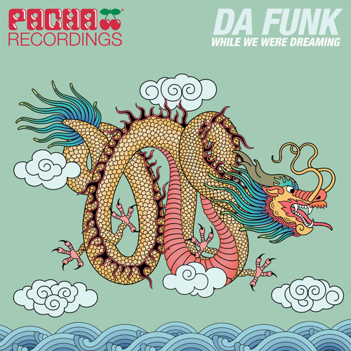 Da Funk-While We Were Dreaming