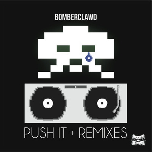 """Winner of """"Bomberclawd - Push It"""" Competition - [ Bloody Poem Remix ]"""