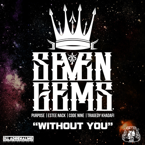 "7 G.E.M.S. (Tragic Allies & Tragedy Khadafi) ""Without You"""