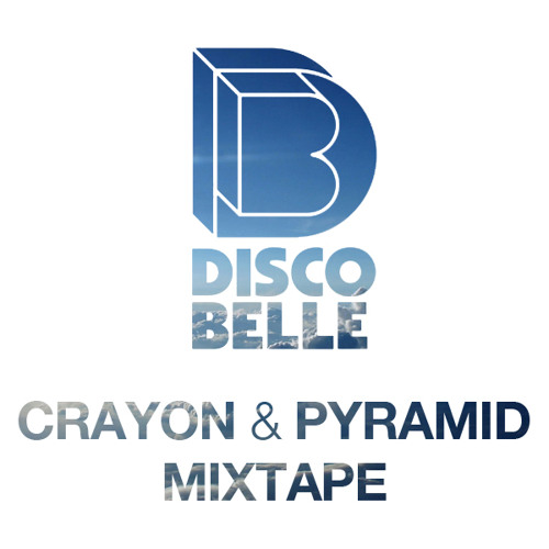 Crayon & Pyramid Exclusive Mixtape For Discobelle