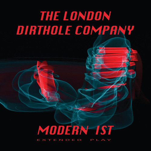 The London Dirthole Company - Modern Ist EP