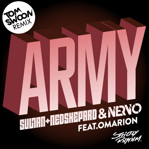 Sultan & Ned Shepard & NERVO feat. Omarion - Army (Tom Swoon Remix) [Preview] - OUT NOW