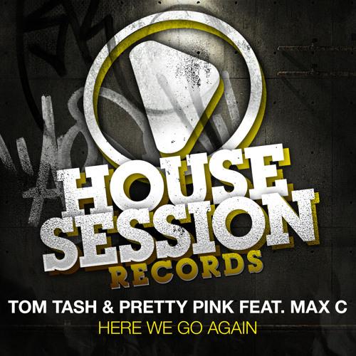 Tom Tash & Pretty Pink feat. Max C - Here We Go Again (My Digital Enemy Remix)