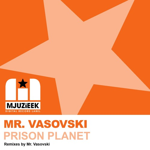 OUT NOW! Mr. Vasovski - Prison Planet (Instrumental Mix)