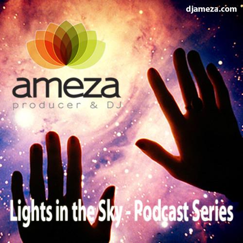 Ameza - Lights in the Sky 04 - Progressive/Techno Podcast Series