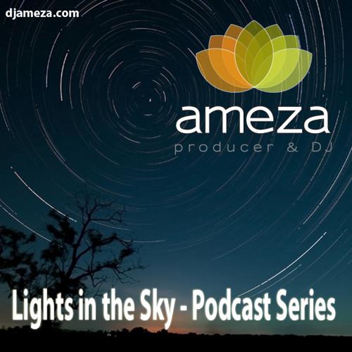 Ameza - Lights in the Sky 02 - Progressive/Techno Podcast Series