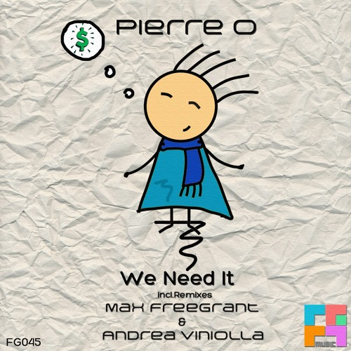 Pierre O - We Need It (Andrea Viniolla Remix) FG Music