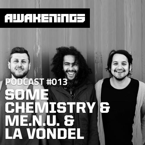 Awakenings Podcast #013 - Some Chemistry & ME.N.U. & La Vondel