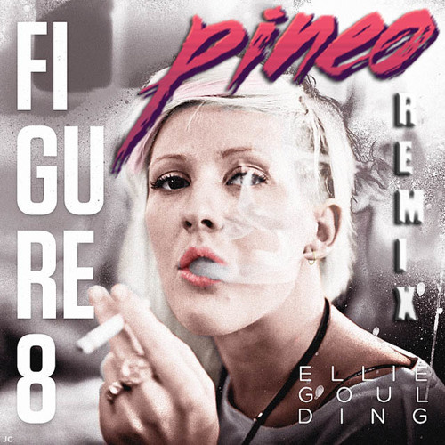 Ellie Goulding - Figure 8 (PINEO Remix)
