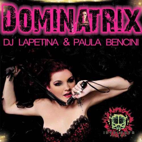 6-DJ Lapetina & Paula Bencini - Dominatrix (Bruno Ramos Remix)