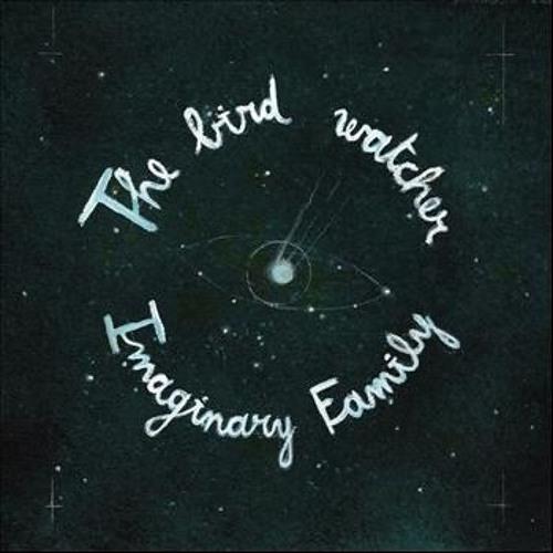 Imaginary Family - The Bird Watcher (Jay Twice Edit)