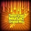Thomas Grand - Music (Original Mix)