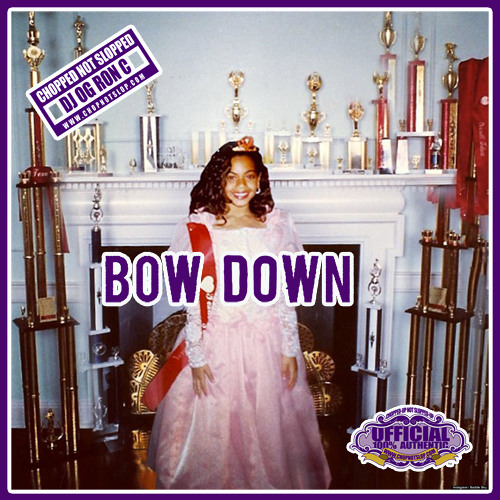 Bow Down (Chopped Not Slopped by OG Ron C)