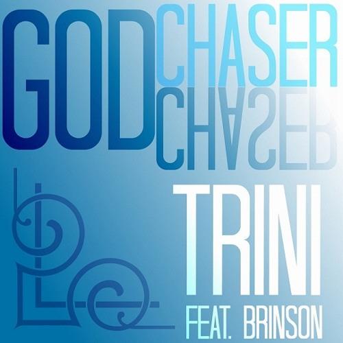 Trini - God Chaser (feat. Brinson)