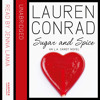 Sugar and Spice (LA Candy 2)  written by Lauren Conrad and read by Jenna Lamia