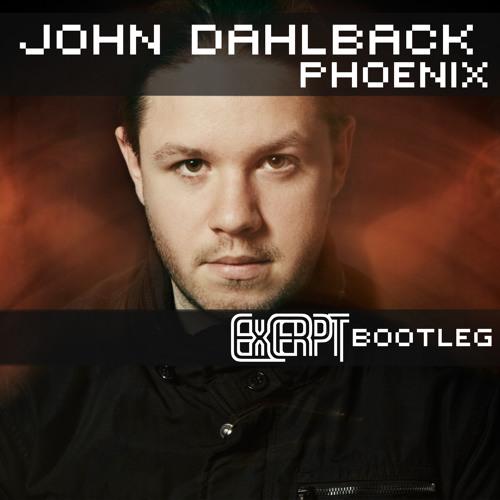 John Dahlback - Phoenix (Excerpt Bootleg)