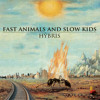 3 - Fast Animals And Slow Kids - A Cosa Ci Serve