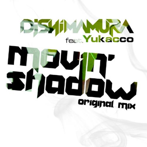DJ Shimamura feat. Yukacco - Movin' Shadow