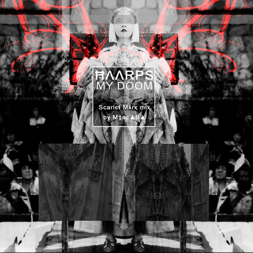 HΛΛRPS-My Doom [Scarlєŧ Mλrқ miҳ]