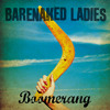 Barenaked Ladies - Boomerang