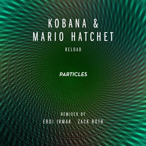 Kobana and Mario Hatchet - Reload (Zack Roth Remix)