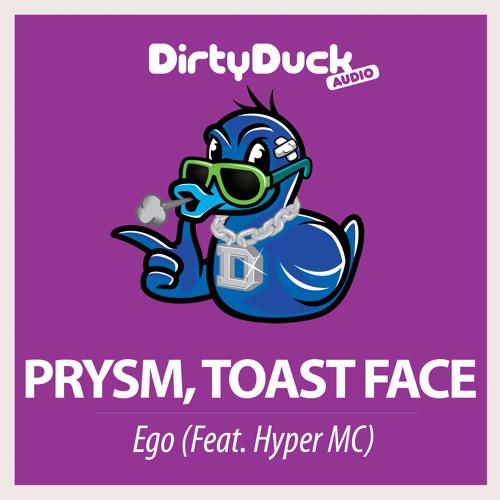PRYSM, Toast Face - Ego (ft. Hyper MC)