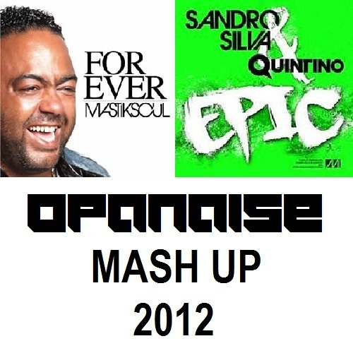 Mastiksoul vs. Sandro Silva & Quintino - Epic Party People (Opanaise MashUp)