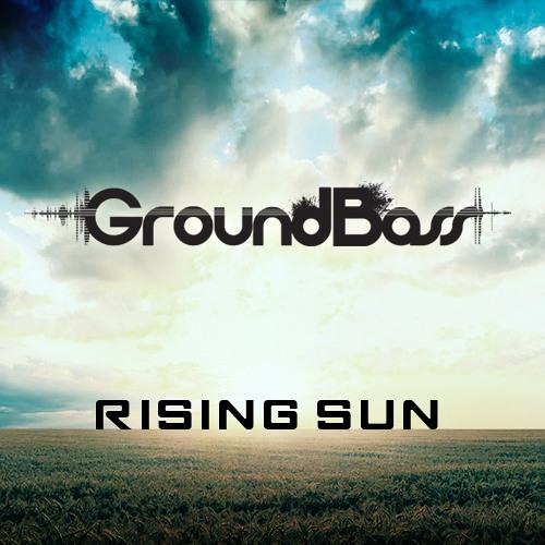GroundBass - Rising Sun