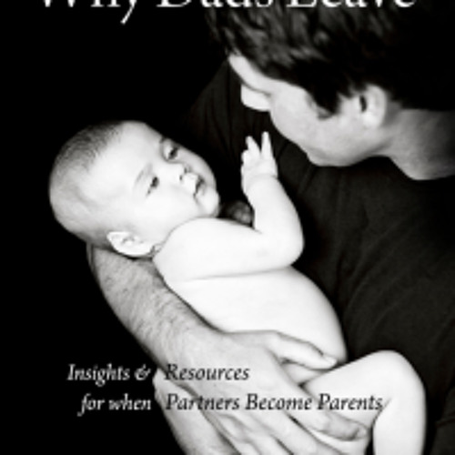 Why Dads Leave: Insights for When Partners Become Parents, with author, Meryn Callander